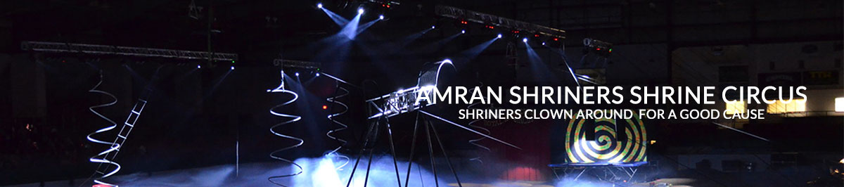 Amran Shriners Circus - Proceeds benefit the Shriners Hospitals for Children