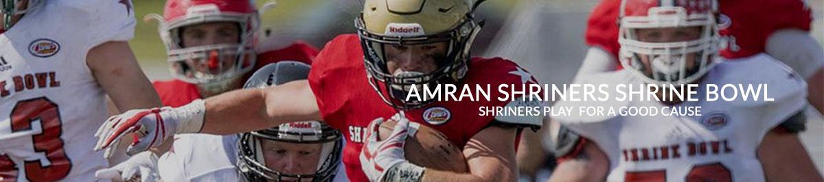 Amran Shriners Shrine Bowl - Proceeds benefit the Shriners Hospitals for Children